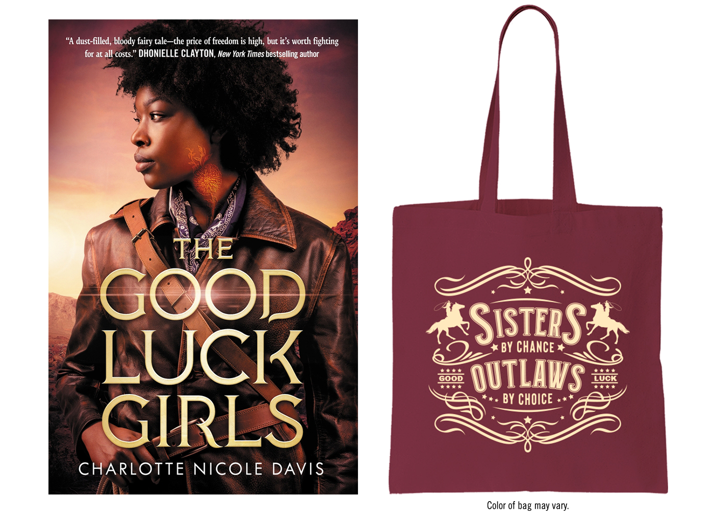 """Book cover of The Good Luck Girls by Charlotte Nicole Davis beside promotional tote bag that reads """"sisters by chance, outlaws by choice."""" Color of bag may vary"""