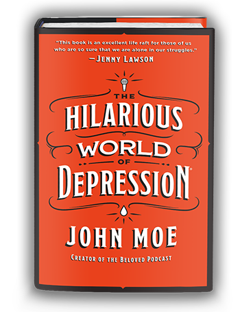 <i>The Hilarious World of Depression</i>