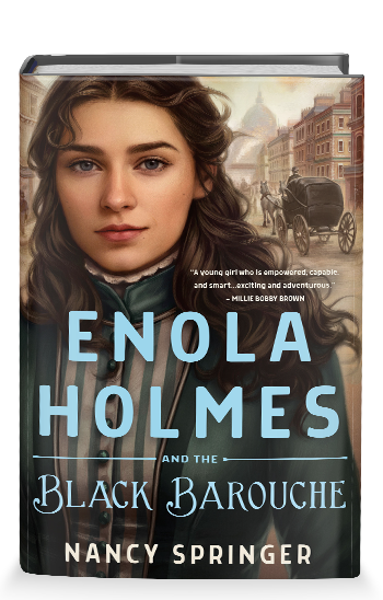 ENOLA HOLMES AND THE BLACK BAROUCHE