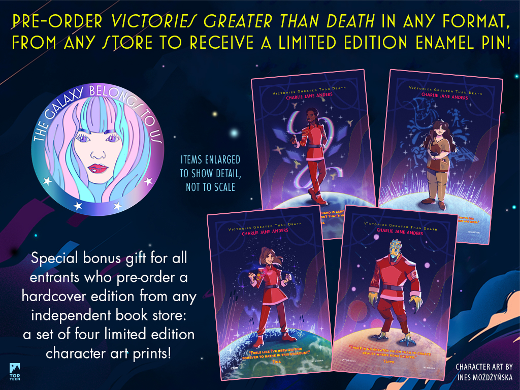 Pre-order Victories Greater Than Death in any format, from any store, to receive a limited edition enamel pin! Special bonus gift for all entrants who pre-order a hardcover edition from any independent book store: a set of four limited edition character art prints!