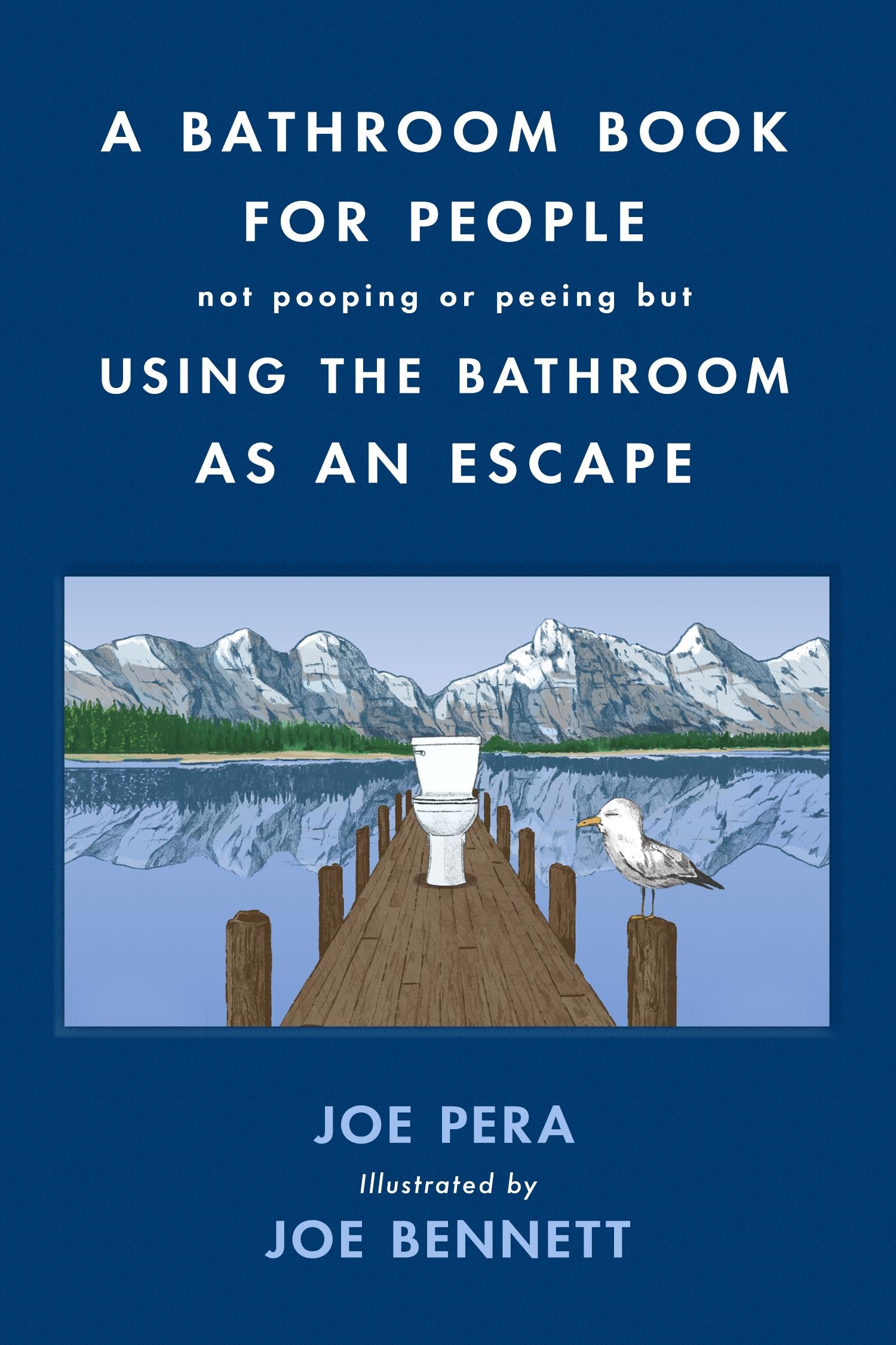 Bathroom Book by Joe Pera and Joe Bennett